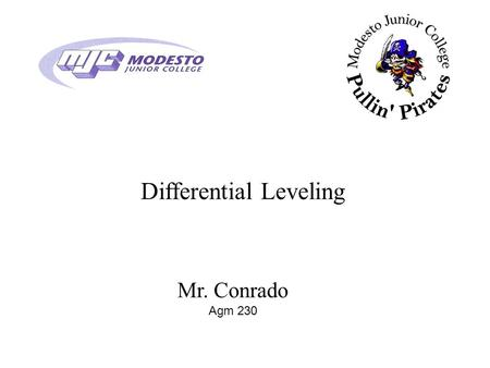 Differential Leveling Mr. Conrado Agm 230. Leveling Operations The basic function of the tripod level is to provide the operator with a level line of.