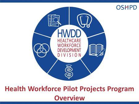Health Workforce Pilot Projects Program Overview.