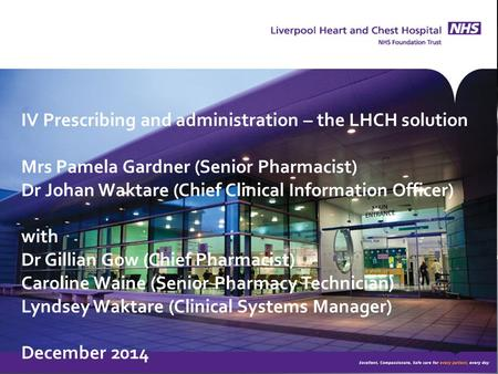 IV Prescribing and administration – the LHCH solution