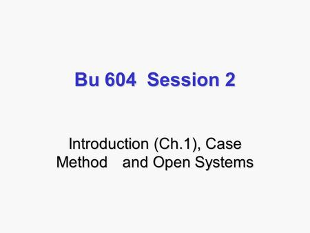 Introduction (Ch.1), Case Method and Open Systems