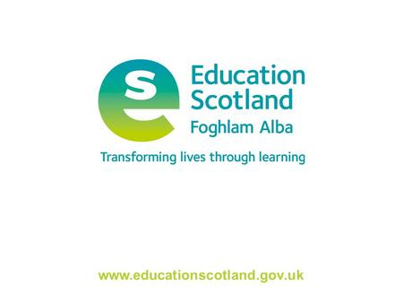 Www.educationscotland.gov.uk. Transforming lives through learning Assessing Progress and Achievement Professional Learning Resource: Using the resources.