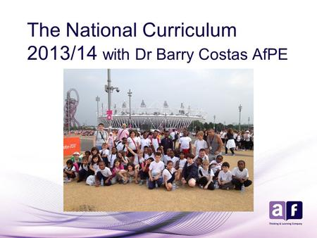 The National Curriculum 2013/14 with Dr Barry Costas AfPE.