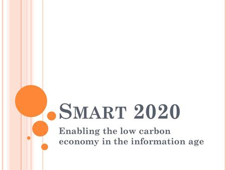 S MART 2020 Enabling the low carbon economy in the information age.