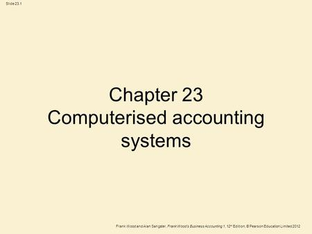 Chapter 23 Computerised accounting systems