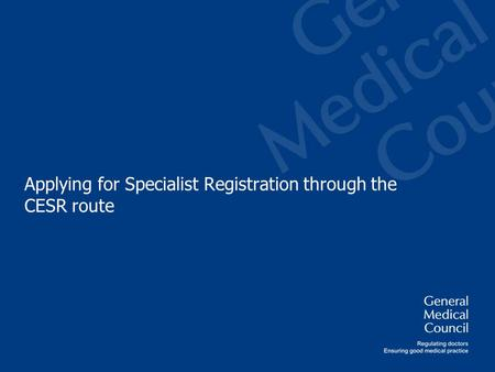 Applying for Specialist Registration through the CESR route.