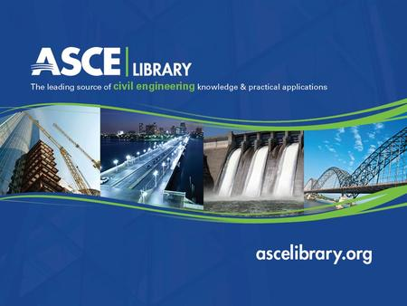 ascelibrary.org  What's in ASCE Library? What's in ASCE Library  Search Tips Search Tips  What's Useful in the ASCE Library? What's Useful in the ASCE.