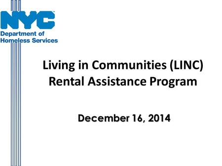 Living in Communities (LINC) Rental Assistance Program December 16, 2014.