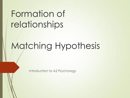 Formation of relationships Matching Hypothesis