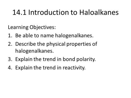 14.1 Introduction to Haloalkanes