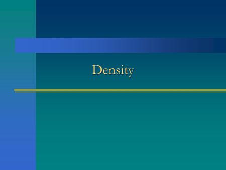 Density. What is Density Density is a characteristic property of an object that describes the relationship between the object's mass and volume The formula.
