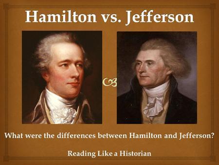 writing a thesis statement about jefferson vs hamilton Vccedu.