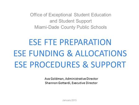 ESE FTE PREPARATION ESE FUNDING & ALLOCATIONS ESE PROCEDURES & SUPPORT