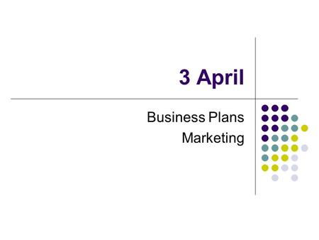 3 April Business Plans Marketing. Business Plan Title Page Executive Summary Industry Analysis Customer Analysis Competitor Analysis Company and Product.