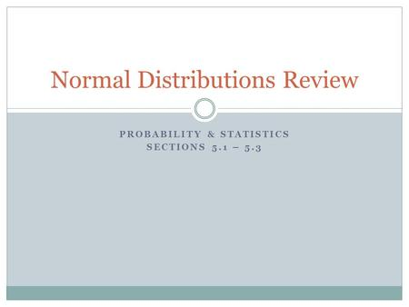 Normal Distributions Review