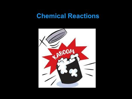 Chemical Reactions 2.4. 2.4 3 Chemical Changes What always happens during a chemical change?