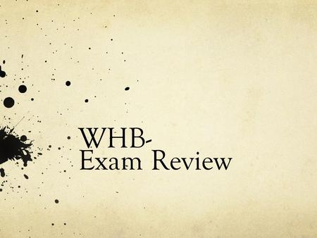WHB- Exam Review.