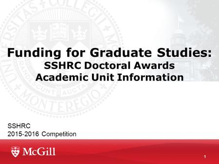 SSHRC 2015-2016 Competition Funding for Graduate Studies: SSHRC Doctoral Awards Academic Unit Information 1.