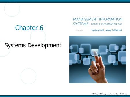 © McGraw-Hill Companies, Inc., McGraw-Hill/Irwin Chapter 6 Systems Development.