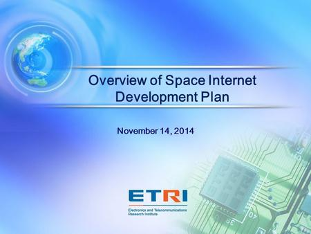 Overview of Space Internet Development Plan November 14, 2014.