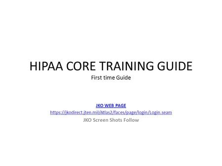 HIPAA CORE TRAINING GUIDE First time Guide