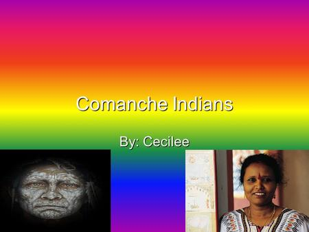 Comanche Indians By: Cecilee. Where They Lived  Before 1700, the Comanche were a part of the large Northern Shoshone tribe.  They lived in the mountains.