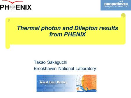 Thermal photon and Dilepton results from PHENIX Takao Sakaguchi Brookhaven National Laboratory.