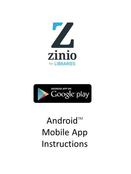 Android TM Mobile App Instructions. Browse—Check Out Browse Collection. *ALL browsing and checkouts on Android devices occur in your online browser. 1.BROWSE.