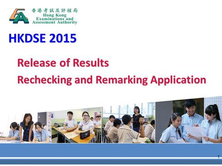 HKDSE 2015 Release of Results Rechecking and Remarking Application 1.