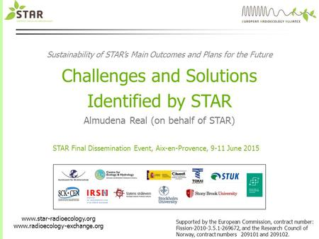 Www.star-radioecology.org www.radioecology-exchange.org Supported by the European Commission, contract number: Fission-2010-3.5.1-269672, and the Research.