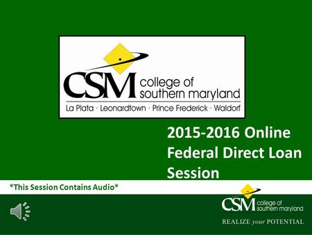 2015-2016 Online Federal Direct Loan Session Subhead *This Session Contains Audio*