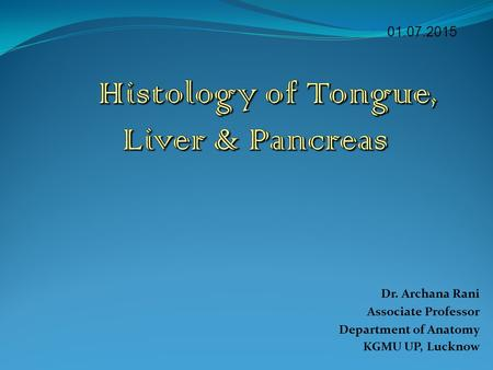 Histology of Tongue, Liver & Pancreas