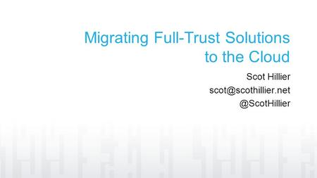 Migrating Full-Trust Solutions to the Cloud Scot