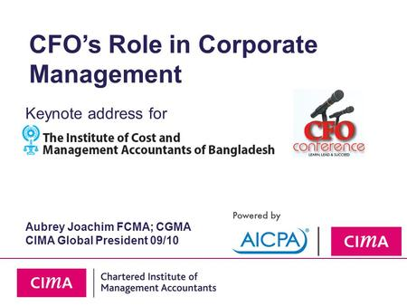 CFO's Role in Corporate Management Keynote address for Aubrey Joachim FCMA; CGMA CIMA Global President 09/10.