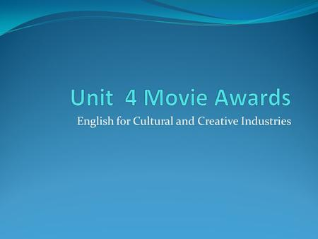 English for Cultural and Creative Industries. A lot of people were surprised when The Artist won the Academy Award for Best Picture in 2011. It was mostly.