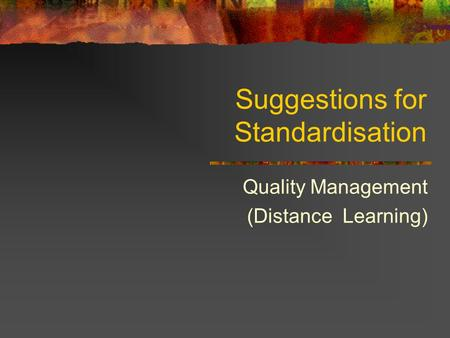 Suggestions for Standardisation Quality Management (Distance Learning)