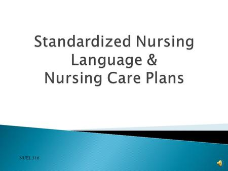 standardized nursing language Nursing resources for standards and interoperability and extract synonymy from the unified medical language pnds is a standardized nursing.