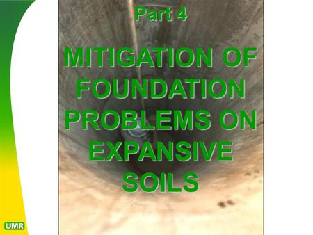 Part 4 MITIGATION OF FOUNDATION PROBLEMS ON EXPANSIVE SOILS.