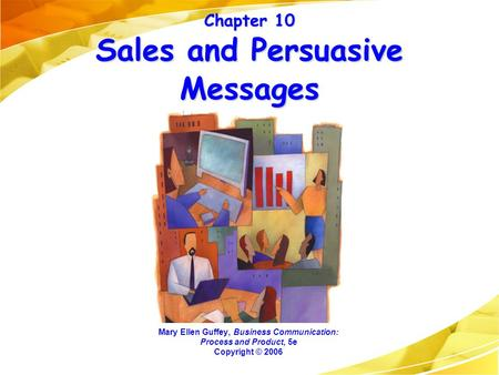 Chapter 10 Sales and Persuasive Messages