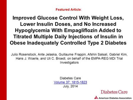 Improved Glucose Control With Weight Loss, Lower Insulin Doses, and No Increased Hypoglycemia With Empagliflozin Added to Titrated Multiple Daily Injections.