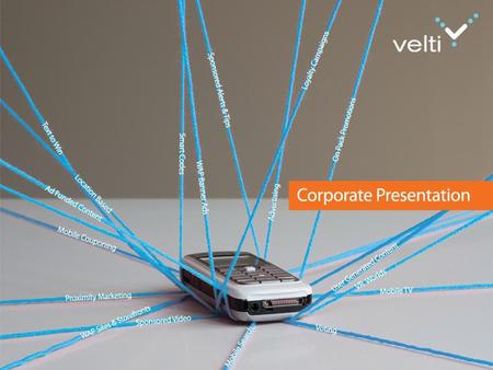 1. 2 Agenda Velti Overview Products & Solutions Customers & <strong>Projects</strong>.