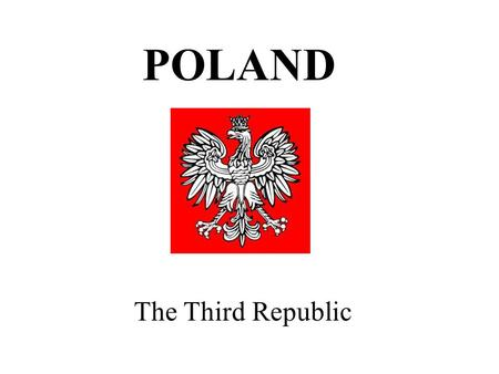 POLAND The Third Republic. SOLIDARITY THE ROUND TABLE TALKS AND THE DEMISE OF THE COMMUNIST GOVERNMENT.