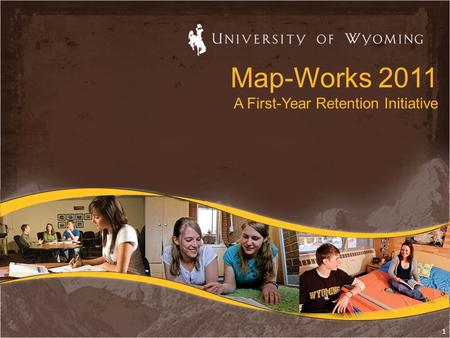 Map-Works 2011 A First-Year Retention Initiative 1.