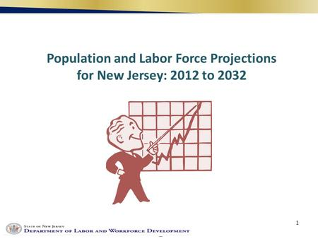1 Population and Labor Force Projections for New Jersey: 2012 to 2032.
