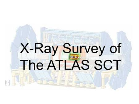 X-Ray Survey of The ATLAS SCT. The ATLAS Semi-Conductor Tracker.