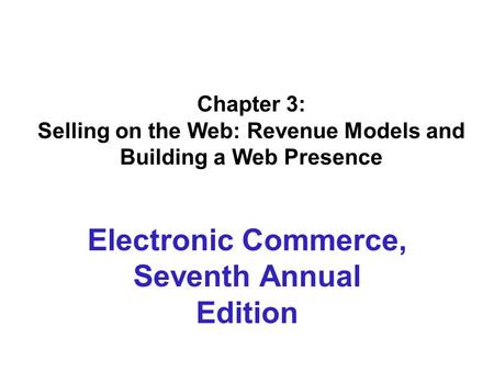 Electronic Commerce, Seventh Annual Edition