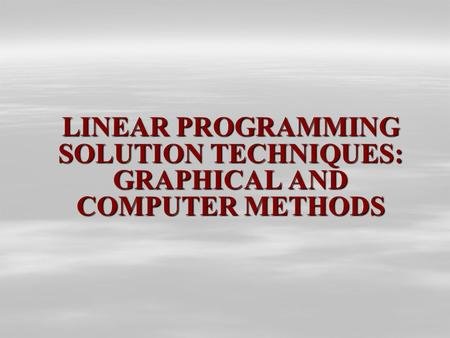 linear programming models graphical and computer Homework minutes username forgot  chapter 7 linear programming models: graphical and computer methods  which of the following is a basic assumption of linear.