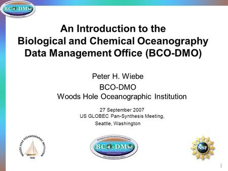 Biological and Chemical Oceanography Data Management Office 1 of 12 An Introduction to the Biological and Chemical Oceanography Data Management Office.