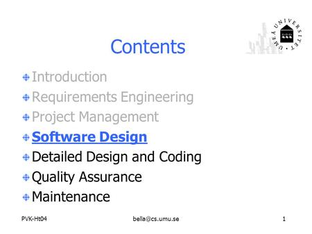 Contents Introduction Requirements Engineering Project Management Software Design Detailed Design and Coding Quality Assurance.