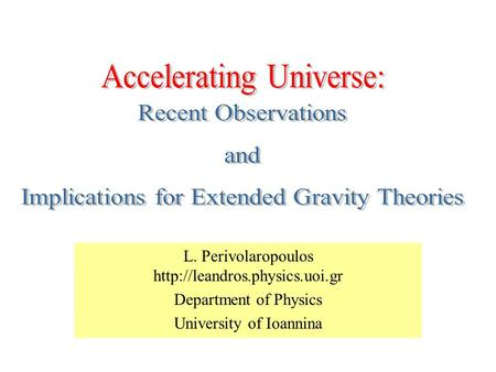 L. Perivolaropoulos  Department of Physics University of Ioannina Open page.
