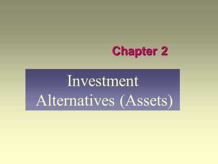 Investment Alternatives (Assets)